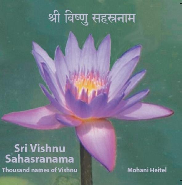 Sri Vishnu Sahasranama - Thousand Names of Vishnu - Tausend Namen Vishnus in Sanskrit gesungen von Mohani Heitel - Coverbild