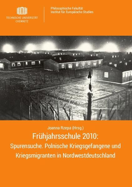 Frühjahrsschule 2010: Spurensuche. Polnische Kriegsgefangene und Kriegsmigranten in Nordwestdeutschland - Coverbild
