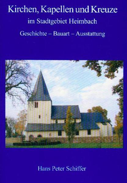 Kirchen, Kapellen und Kreuze im Stadtgebiet Heimbach - Coverbild