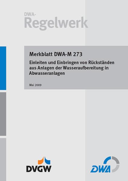 Merkblatt DWA- M 273 Einleiten und Einbringen von Rückständen aus Anlagen der Wasseraufbereitung in Abwasseranlagen - Coverbild