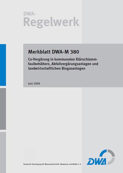 Merkblatt DWA-M 380 Co-Vergärung in kommunalen Klärschlammfaulbehältern, Abfallvergärungsanlagen und landwirtschaftlichen Biogasanlagen - Coverbild