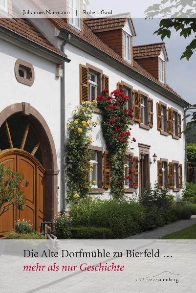 Die alte Dorfmühle zu Bierfeld... mehr als nur Geschichte - Coverbild