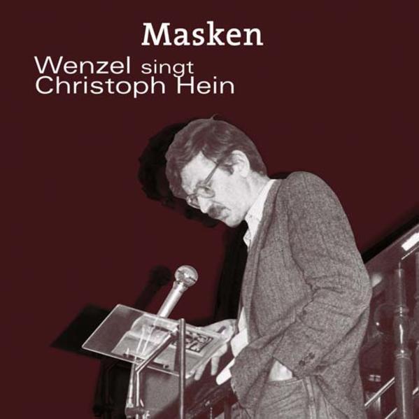 MASKEN- Wenzel singt Christoph Hein - Coverbild