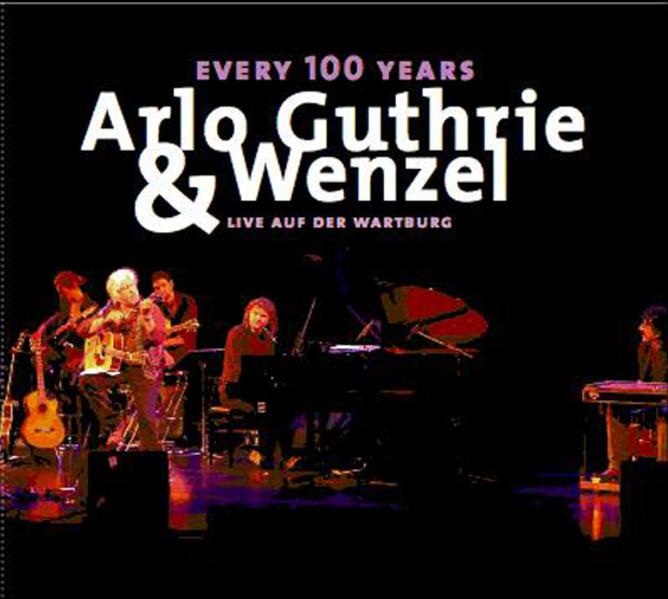 Every 100 years - Arlo Guthrie & Wenzel live auf der Wartburg - Coverbild