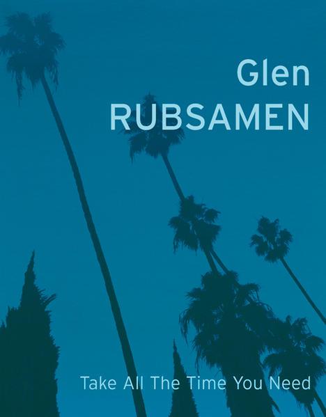 Glen Rubsamen. TAKE ALL THE TIME YOU NEED - Coverbild