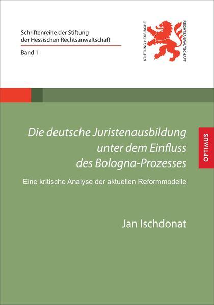 Die deutsche Juristenausbildung unter dem Einfluss des Bologna-Prozesses - Coverbild