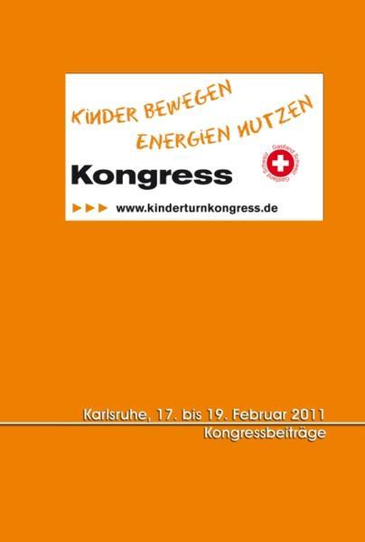 """Tagungsband zum Kongress """"Kinder bewegen – Energien nutzen"""" Karlsruhe, 17.-19. Februar 2011 - Coverbild"""