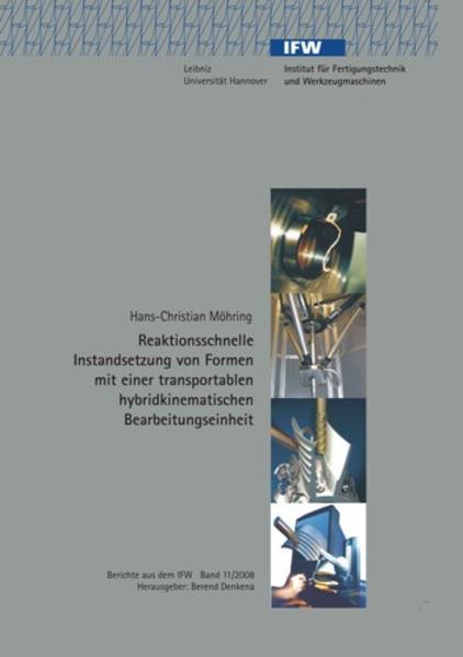 Reaktionsschnelle Instandsetzung von Formen mit einer transportablen hybridkinematischen Bearbeitungseinheit - Coverbild