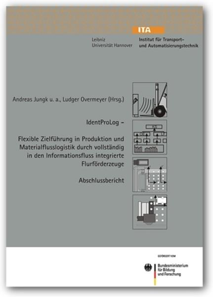 IdentProLog - Flexible Zielführung in Produktion und Materialflusslogistik durch vollständig in den Informationsfluss integrierte Flurförderzeuge - Coverbild