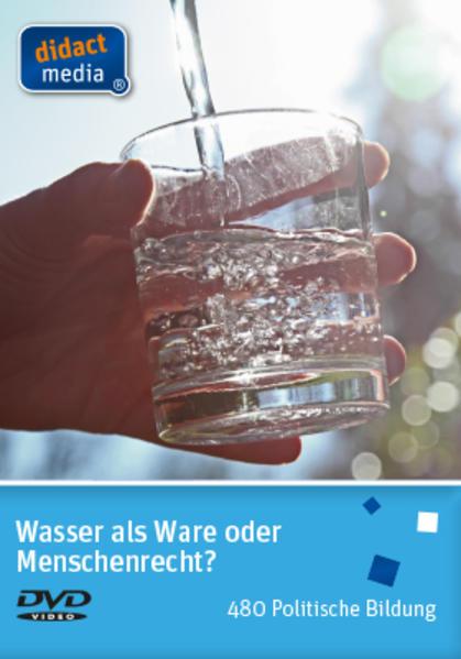 Wasser als Ware oder Menschenrecht? - Coverbild
