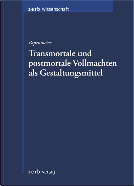 Transmortale und postmortale Vollmachten als Gestaltungsmittel - Coverbild