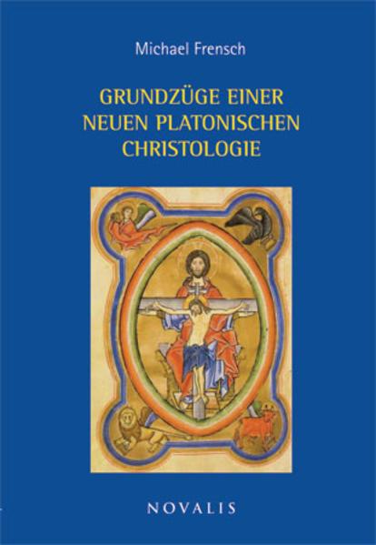 Grundzüge einer neuen platonischen Christologie - Coverbild