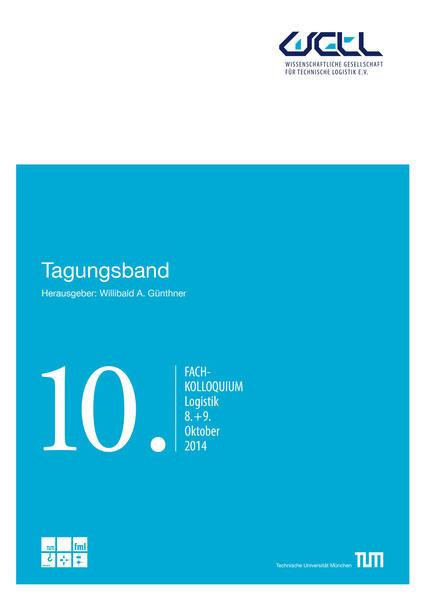 Tagungsband 10. Fachkolloquium Logistik WGTL 2014 - Coverbild