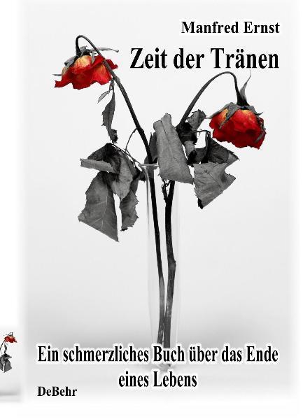 Zeit der Tränen - ein schmerzliches Buch über das Ende eines Lebens - Coverbild