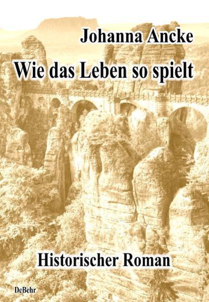 Wie das Leben so spielt - Historischer Roman - Coverbild