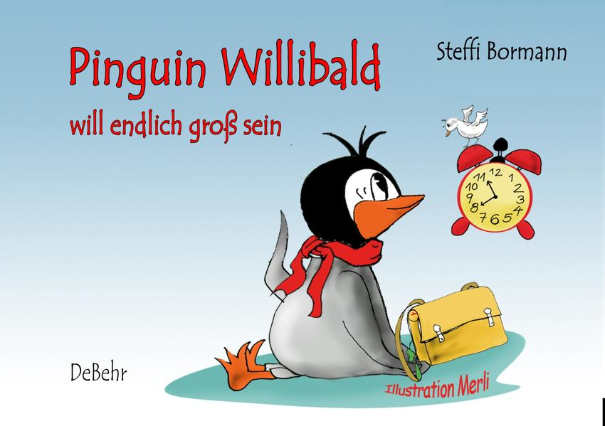 Pinguin Willibald will endlich groß sein - ein Bilderbuch - Coverbild