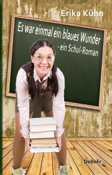 Es war einmal ein blaues Wunder - ein Schul-Roman - Coverbild