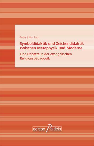 Symboldidaktik und Zeichendidaktik zwischen Metaphysik und Moderne - Coverbild