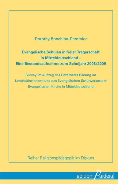 Evangelische Schulen in freier Trägerschaft in Mitteldeutschland: Eine Bestandsaufnahme zum Schuljahr 2008/2009 - Coverbild