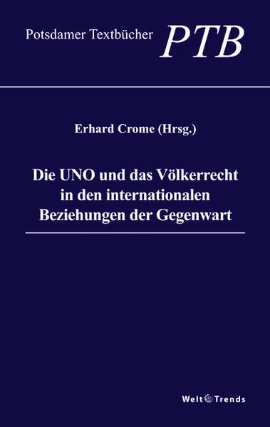 Die UNO und das Völkerrecht in den internationalen Beziehungen der Gegenwart - Coverbild