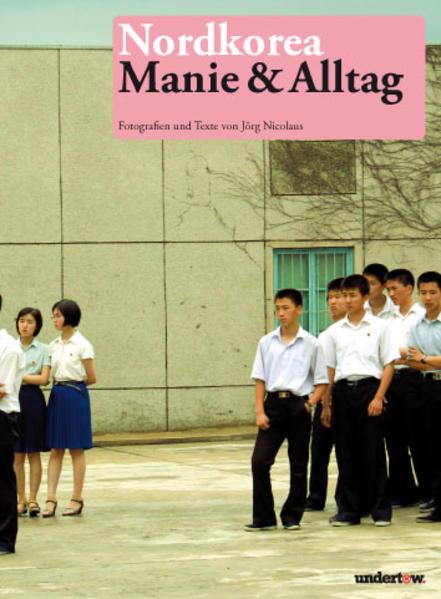 Nordkorea - Manie und Alltag - Coverbild