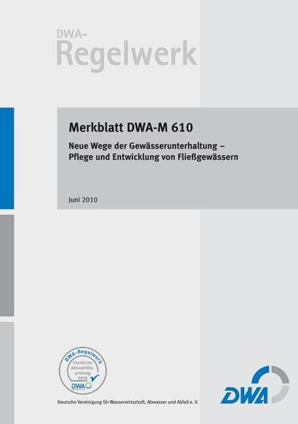 DWA-M 610 Neue Wege der Gewässerunterhaltung - Pflege und Entwicklung von Fließgewässern - Coverbild