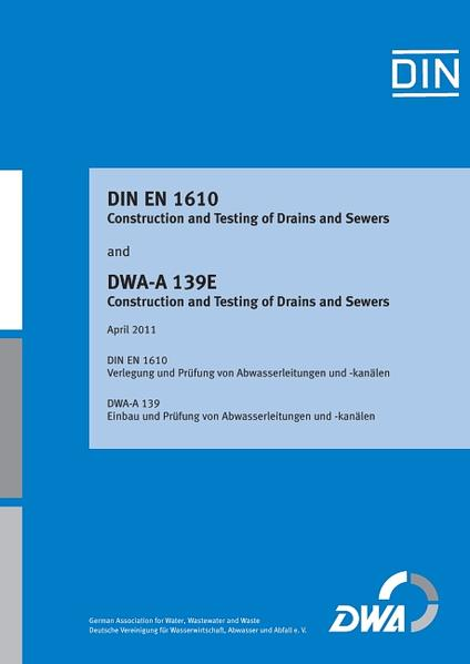 DIN EN 1610 Construction and Testing of Drains and Sewers and DWA-A 139E Construction and Testing of Drains and Sewers - Coverbild