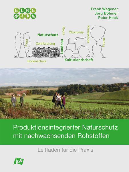 Produktionsintegrierter Naturschutz mit nachwachsenden Rohstoffen - Coverbild
