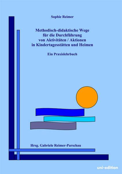 Methodisch-didaktische Wege für die Durchführung von Aktivitäten / Aktionen in Kindertagesstätten und Heimen - Coverbild