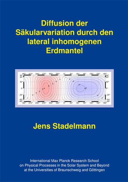 Diffusion der Säkularvariation durch den lateral inhomogenen Erdmantel - Coverbild