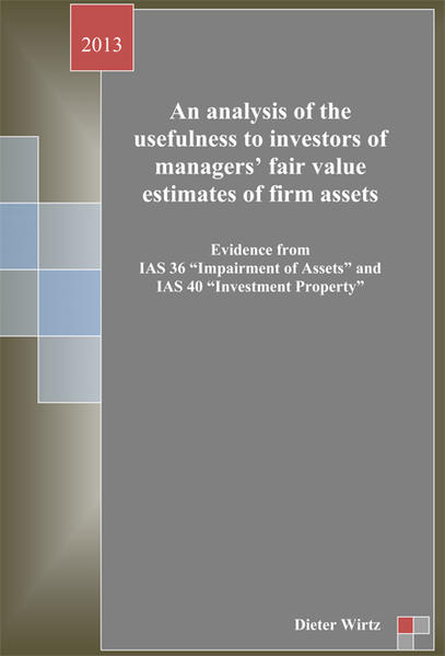 An analysis of the usefulness to investors of managers' fair value estimatesd of firm assets - Coverbild