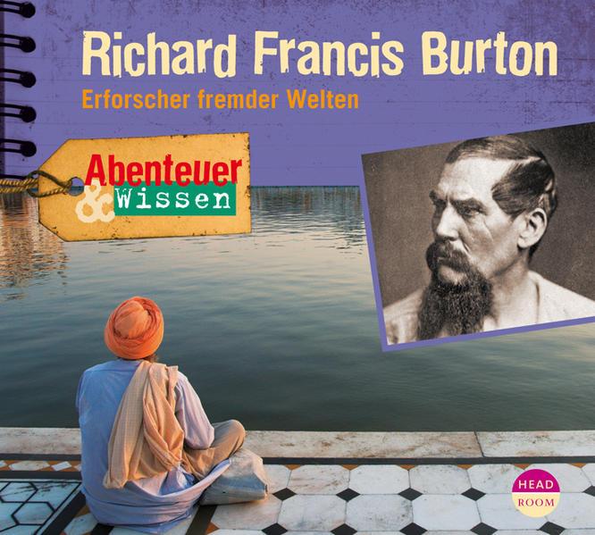 Abenteuer & Wissen: Richard Francis Burton - Coverbild
