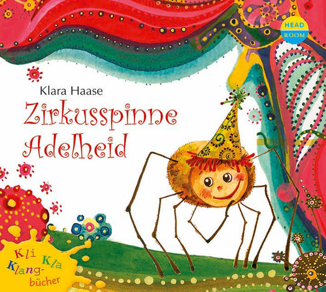 Kli-Kla-Klangbücher: Zirkusspinne Adelheid - Coverbild