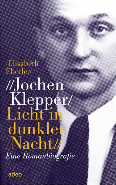 Jochen Klepper. Licht in dunkler Nacht - Coverbild