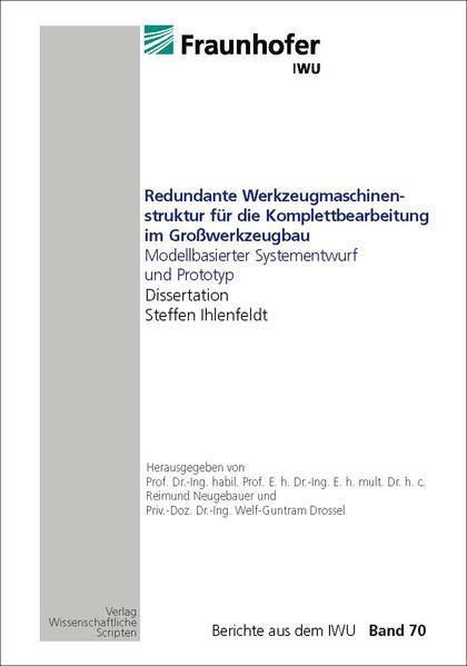 Redundante Werkzeugmaschinen-struktur für die Komplettbearbeitung im Großwerkzeugbau Modellbasierter Systementwurf und Prototyp - Coverbild