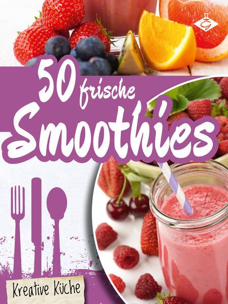 50 frische Smoothie-Rezepte PDF Herunterladen