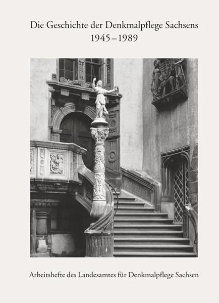 Die Geschichte der Denkmalpflege Sachsens nach dem Zweiten Weltkrieg 1945-1989 - Coverbild