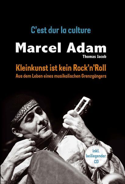 Kleinkunst ist kein Rock'n'Roll - C'est dur la culture - mit CD - Coverbild