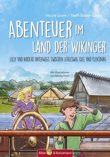 Abenteuer zwischen Kiel und Flensburg - Lilly, Nikolas und die Wikinger - Coverbild