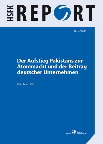 Der Aufstieg Pakistans zur Atommacht und der Beitrag deutscher Unternehmen - Coverbild