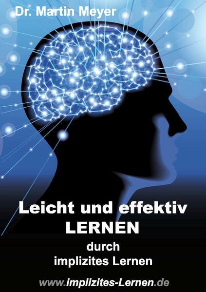 Leicht und effektiv lernen - durch implizites Lernen - Coverbild