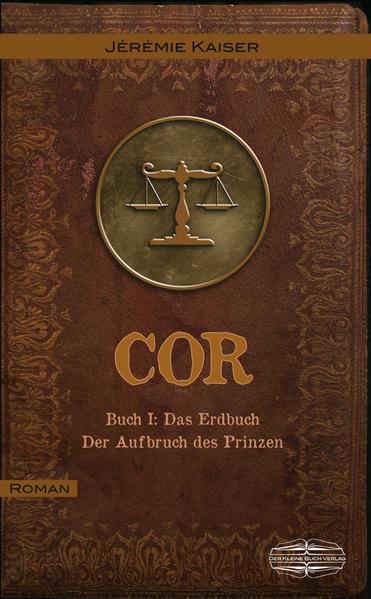COR Buch I: Das Erdbuch von Jérémie Kaiser PDF Download