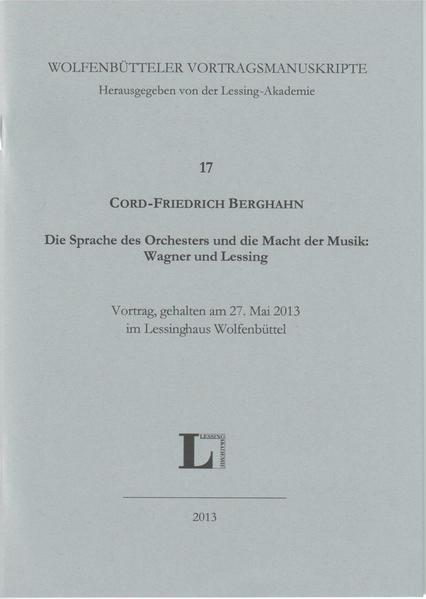 Die Sprache des Orchesters und die Macht der Musik: Wagner und Lessing. - Coverbild