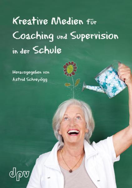 Kreative Medien für Coaching und Supervision in der Schule - Coverbild