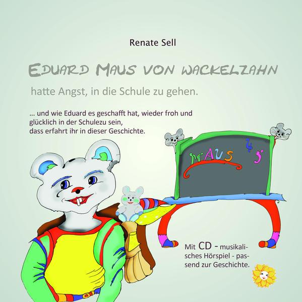 Eduard Maus von Wackelzahn kann wieder froh und glücklich in die Schule gehen - Coverbild