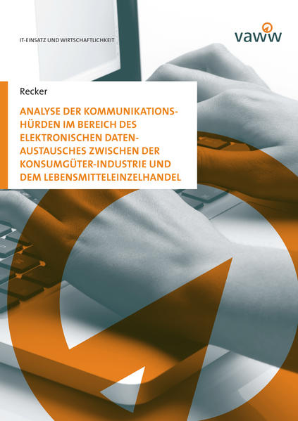 Analyse der Kommunikationshürden im Bereich des elektronischen Datenaustausches zwischen der Konsumgüter-Industrie und dem Lebensmitteleinzelhandel - Coverbild