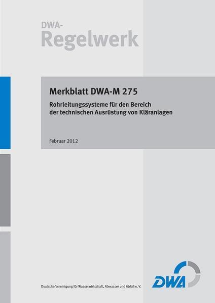Merkblatt DWA-M 275 Rohrleitungssysteme für den Bereich der technischen Ausrüstung von Kläranlagen - Coverbild