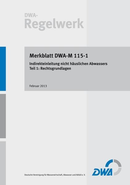 Merkblatt DWA-M 115-1 Indirekteinleitung nicht häuslichen Abwassers – Teil 1: Rechtsgrundlagen - Coverbild