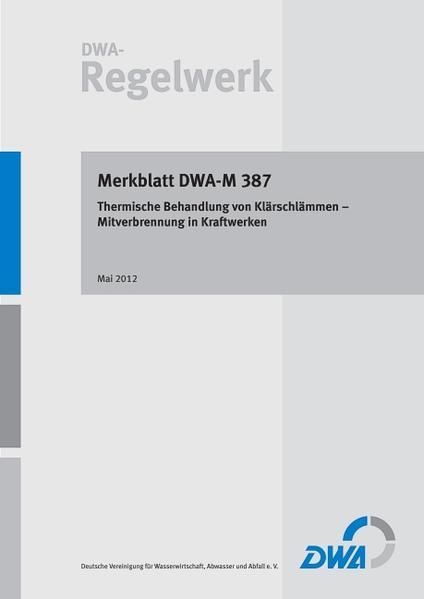 Merkblatt DWA-M 387 Thermische Behandlung von Klärschlämmen – Mitverbrennung in Kraftwerken - Coverbild