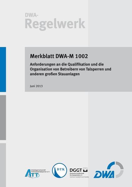 Merkblatt DWA-M 1002 Anforderungen an die Qualifikation und die Organisation von Betreibern von Talsperren und anderen großen Stauanlagen - Coverbild